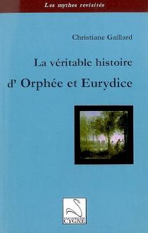 La véritable histoire d'Orphée et Eurydice - ChristianeGaillard