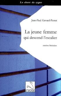 La jeune femme qui descend l'escalier : cratères littéraires - Jean-PaulGavard-Perret