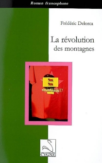 La révolution des montagnes - FrédéricDelorca