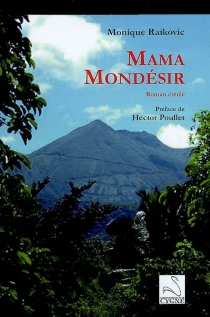 Mama Mondésir : roman créole - MoniqueRaikovic