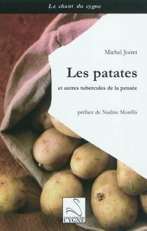 Les patates : et autres tubercules de la pensée - MichelJoiret