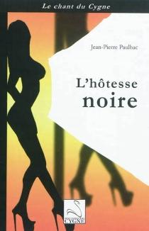 L'hôtesse noire - Jean-PierrePaulhac