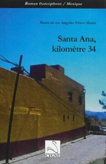 Santa Ana, kilomètre 34 - Maria de los AngelesPrieto Marin