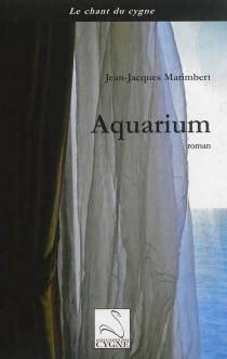 Aquarium - Jean-JacquesMarimbert