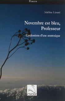 Novembre est bleu, professeur : confessions d'une anorexique - AdelineLizuré