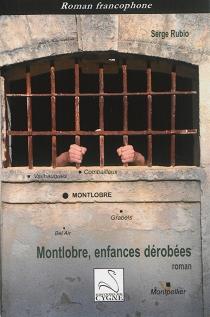 Montlobre, enfances dérobées - SergeRubio