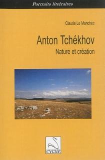 Anton Tchékhov : nature et création - ClaudeLe Manchec