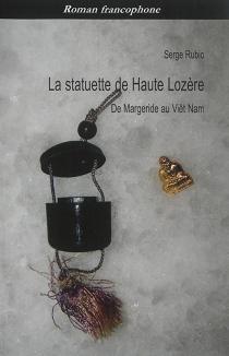 La statuette de Haute-Lozère : de Margueride au Viêt Nam - SergeRubio