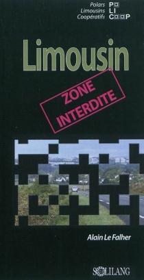 Limousin : zone interdite - AlainLe Falher