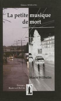 La petite musique de mort - MarieWilhelm-Labat