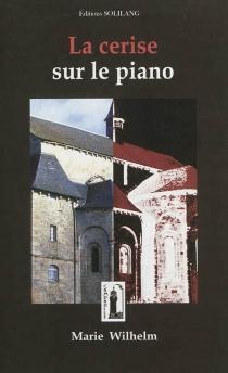 La cerise sur le piano - MarieWilhelm-Labat