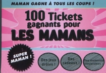 100 tickets gagnants pour les mamans -