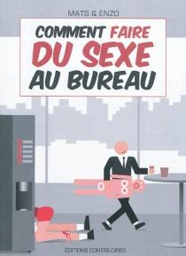 Comment faire du sexe au bureau - Enzo