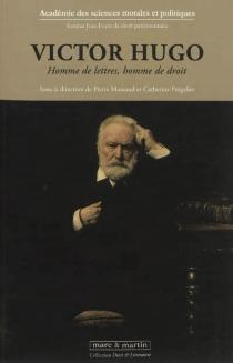 Victor Hugo : homme de lettres, homme de droit -