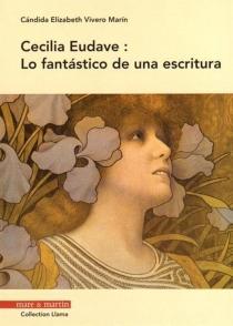 Cecilia Eudave : lo fantastico de una escritura - Candida ElizabethVivero Marin