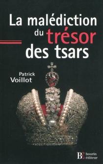 La malédiction du trésor des tsars - PatrickVoillot