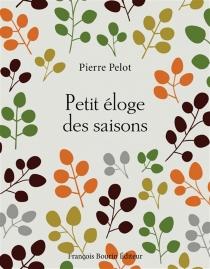Petit éloge des saisons - PierrePelot