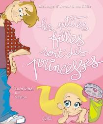 Les petites filles sont des princesses : message d'amour à ma fifille - Gaston