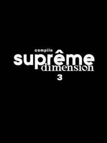 Suprême dimension : compilation -