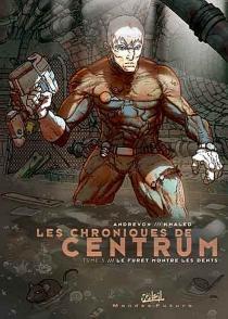 Les chroniques de Centrum - Jean-PierreAndrevon