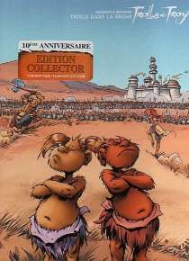 Trolls de Troy : édition collector 10e anniversaire - Christophe Arleston
