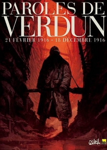 Paroles de Verdun : 21 février 1916-18 décembre 1916 - Jean-PierreGuéno