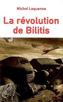La révolution de Bilitis : cauchemar - MichelLequenne