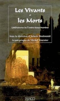 Les vivants et les morts : littératures de l'entre-deux-mondes -