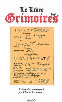 Le livre des grimoires : de la magie au Moyen Age -