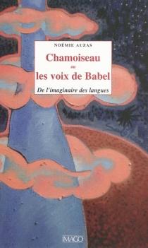 Chamoiseau ou Les voix de Babel : de l'imaginaire des langues - NoémieAuzas