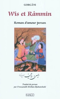 Wis et Râmmin : roman d'amour persan - Fahr al-Din As'adGorgâni