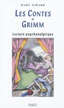 Les contes de Grimm : lecture psychanalytique - MarcGirard