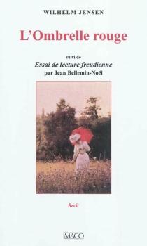 L'ombrelle rouge : récit| Suivi de Essai de lecture freudienne - WilhelmJensen