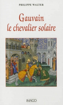 Gauvain, le chevalier solaire - PhilippeWalter
