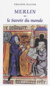 Merlin ou Le savoir du monde - PhilippeWalter
