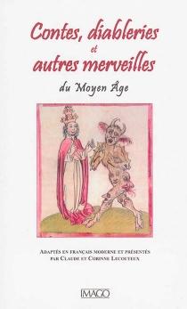 Contes, diableries et autres merveilles du Moyen Age -