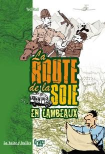La route de la soie... en lambeaux - TedRall