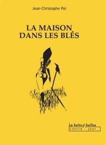 La maison dans les blés - Jean-ChristophePol