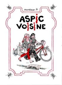 Aspic voisine - Monsieur H