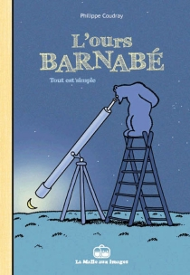 L'ours Barnabé : tout est simple - PhilippeCoudray