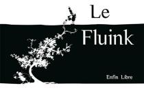 Le Fluink - Enfin libre