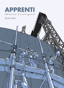 L'apprenti : mémoires d'avant-guerre : d'après les mémoires de mon père Jacques Loth - BrunoLoth