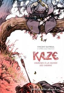 Kaze : cadavres à la croisée des chemins - VincentDutreuil