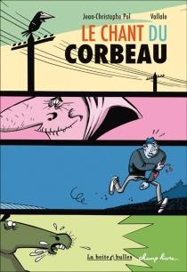 Le chant du corbeau : corvus memoria - Jean-ChristophePol