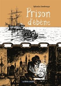 Prison d'ébène - SylvainCombrouze