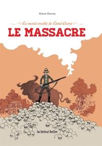 Le massacre : le musée insolite de Limul Goma, n° 2 - SimonHureau