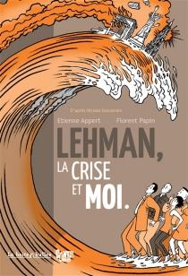 Lehman, la crise et moi - ÉtienneAppert