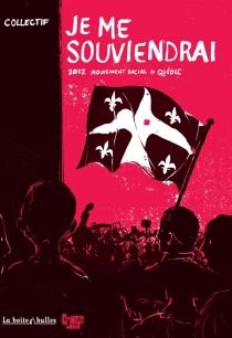 Je me souviendrai : 2012, mouvement social au Québec -