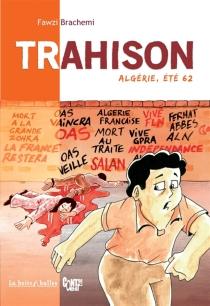 Trahison : Algérie, été 62 - Fawzi