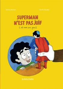 Superman n'est pas juif : ... et moi un peu - JimmyBemon